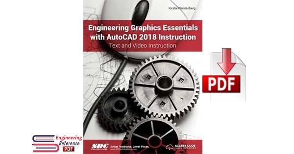 Engineering Graphics Essentials with Autocad 2018