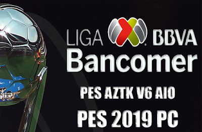 PES 2019 PES AZTK Patch V6 AIO For PTE Patch 2019 Season 2019