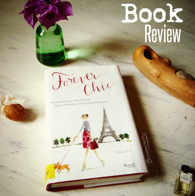 A review of the Tish Jett's book Forever Chic, Frenchwomen's Secrets for Timeless Beauty, Style and Substance, by a French beauty enthusiast living in the USA.
