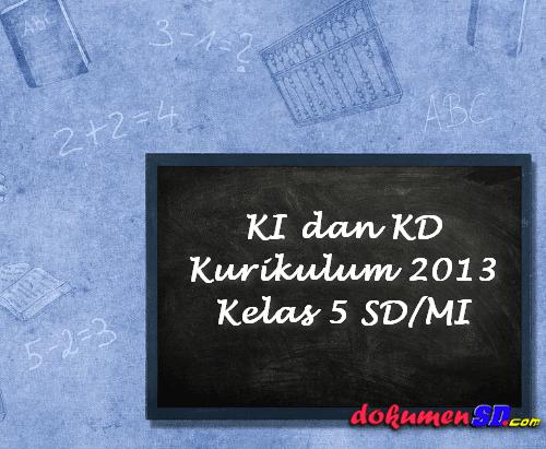 KI dan KD Kurikulum 2013 Kelas 5 SD/MI