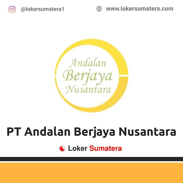 Lowongan Kerja Medan, PT Andalan Berjaya Nusantara Juli 2021