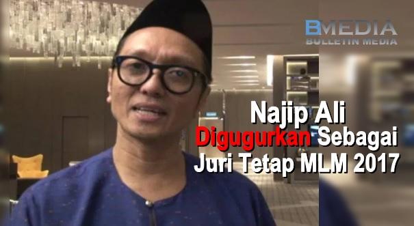 Najip Ali Digugurkan Sebagai Juri Tetap MLM 2017