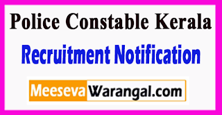 Police Constable Kerala Recruitment 2017 Last Date -05-07-2017