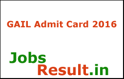 GAIL Admit Card 2016