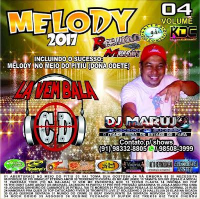CD LÁ VEM BALA VOL.04 - MELODY 2017 DJ MARUJO ( WWW.RESUMODOMELODY.COM ) É O SITE OFICIAL