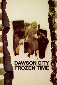 Watch Dawson City: Frozen Time Online Free in HD