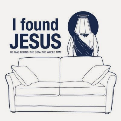 Funny I found Jesus - He was behind the sofa the whole time picture