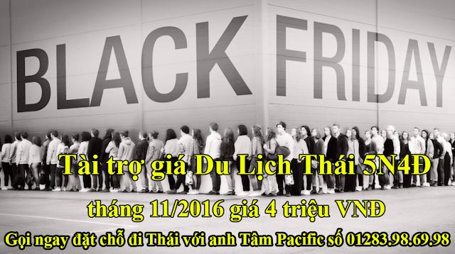 Black Friday tài trợ giá Du Lịch Thái 5N4Đ tháng 11/2016 giá 4 triệu VNĐ