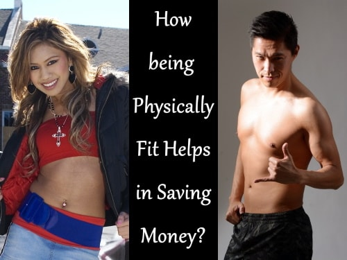 How being physically fit can help save money?