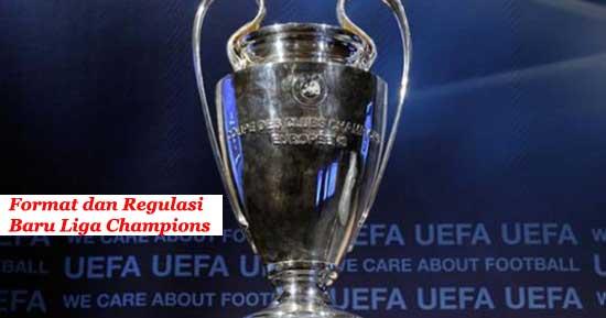 Format dan Regulasi Baru Liga Champions Musim 2016-2017