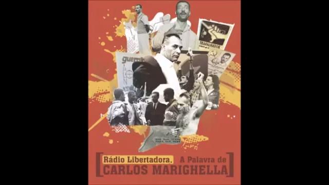 A palavra de Carlos Marighella #RádioLibertadora