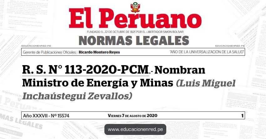 R. S. N° 113-2020-PCM.- Nombran Ministro de Energía y Minas (Luis Miguel Inchaústegui Zevallos)