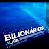 Mundo dos Bilionários Brasileiros -  A Liga [HD] Completo