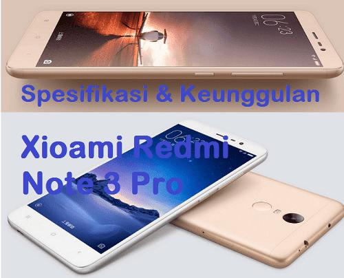 Spesifikasi Lengkap dan Keunggulan Xiaomi Redmi Note 3 Pro
