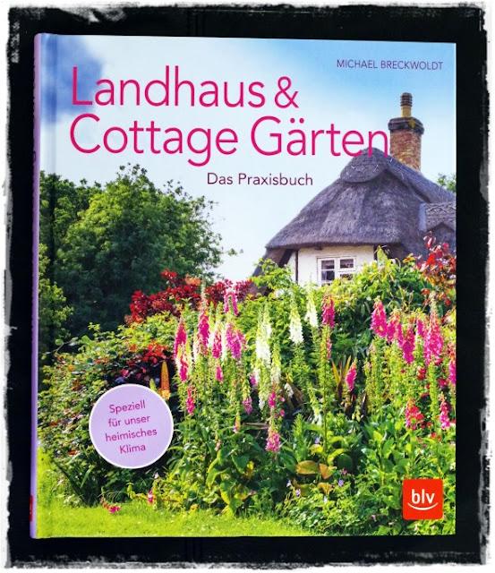 Gartenblog Topfgartenwelt Gartenbuch Rezension: Landhaus & Cottage Gärten, erschienen im BLV-Verlag