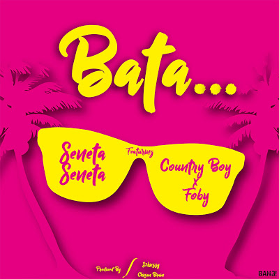 Download Audio | Seneta ft Country Boy & Foby - Bata