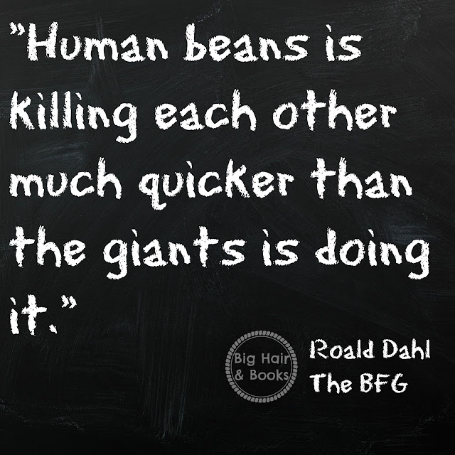 Roald Dahl quote on humanity from The BFG