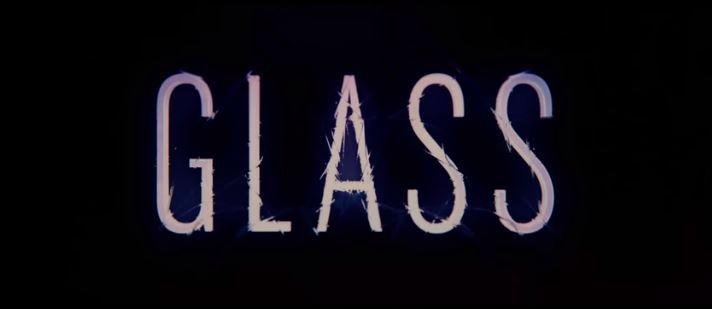 Glass 2019 film written and directed  by M.Night Shyamalan James McAvoy, Bruce Willis, Samuel L. Jackson, Anya Taylor-Joy showing January 2019