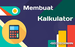 Tutorial Membuat Kalkulator
