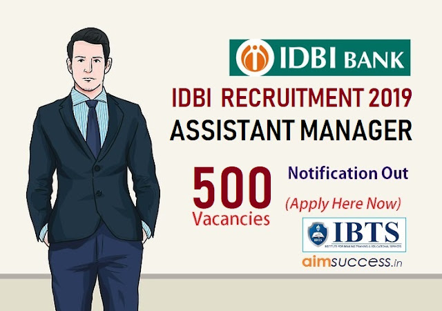 IDBI Assistant Manager Recruitment 2019 Notification Out: 500 Vacancies