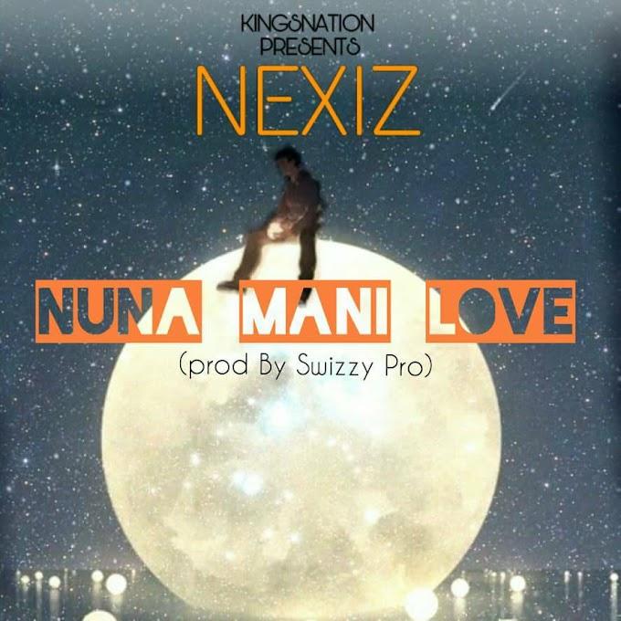 Nexis -Nuna Mani Love