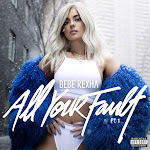 Bebe Rexha - All Your Fault: Pt. 1 - EP Cover