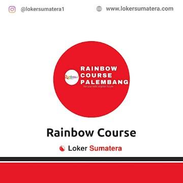 Lowongan Kerja Palembang: Rainbow Course Mei 2021