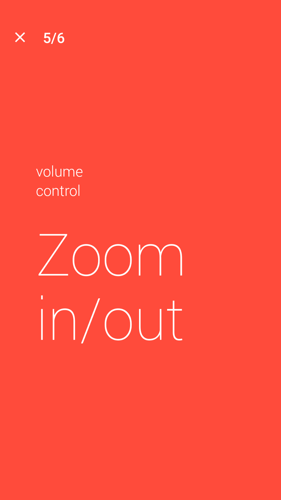 Zoom in and out to increase or reduce volume