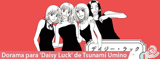 Dorama para 'Daisy Luck' de Tsunami Umino