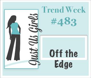 http://justusgirlschallenge.blogspot.com/2019/04/just-us-girls-trend-week-483-off-edge.html