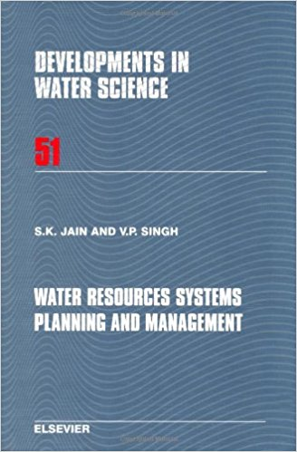 Water resource system planning & management by S K JAIN & V P SINGH