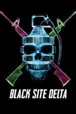 Download Black Site Delta (2017)Subtitle Indonesia