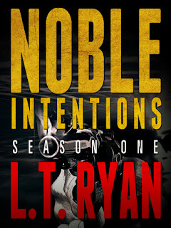 Noble Intentions Season One by LT Ryan