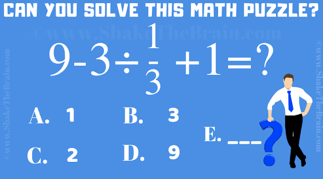 Can you solve this math puzzle? 9 - 3 ÷ 1/3 + 1 =?