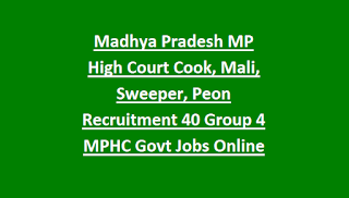 Madhya Pradesh MP High Court Cook, Mali, Sweeper, Peon Recruitment Notification 2018 40 Group 4 MPHC Govt Jobs Online