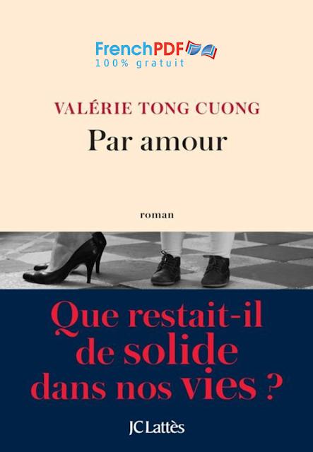 Roman: Par amour de Valérie TONG CUONG