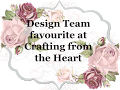 DESIGN TEAM FAVOURITE OVER AT CRAFTING FROM THE HEART