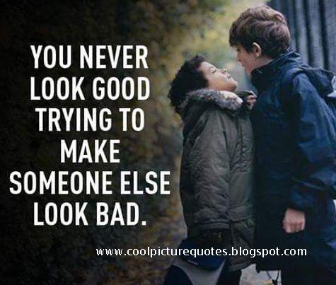 You look nice pictures making someone bad quotes