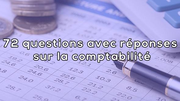 72 questions avec réponses sur la comptabilité
