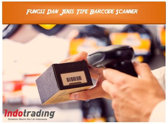 Fungsi Dan Jenis Tipe Barcode Scanner