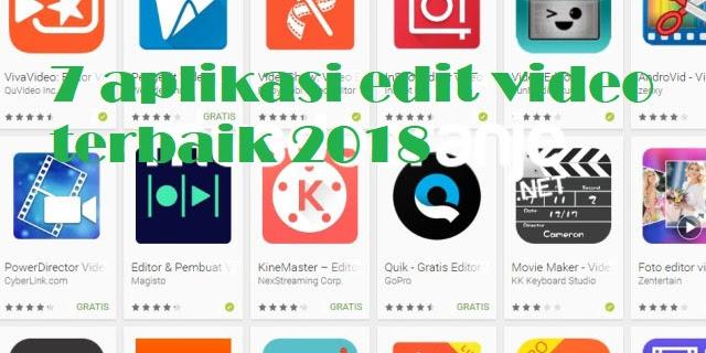 7 Aplikasi Edit Video Android Terkeren Tahun 2018