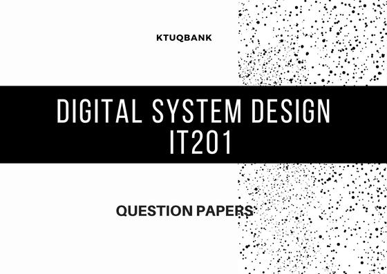 Digital System Design (IT) | IT201 | Question Papers (2015 batch)