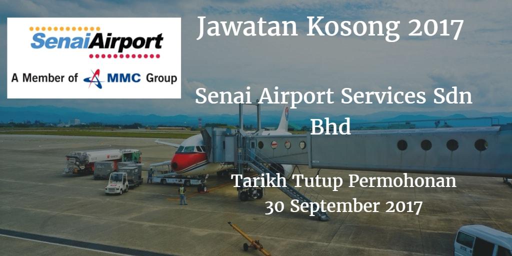 Jawatan Kosong Senai Airport Services Sdn Bhd 30 September 2017