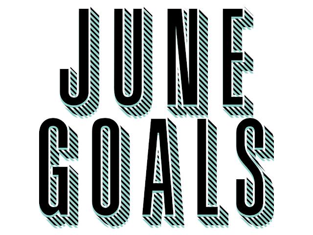 June Goals || 2016