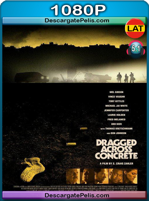 Dragged Across Concrete (2018) [1080P] [WEB-DL] Latino Dual