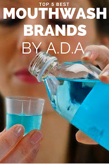 Top 5 Mouthwash Brands  Approved By American Dental Association