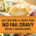 Gluten Free & Dairy Free No Fail Gravy with 3 Ingredients