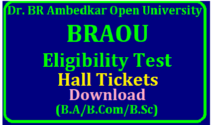 BRAOU Eligibility Test-2018 for Admission into UG Programs (B.A/B.Com/B.Sc) at Dr. BR Ambedkar Open University Dr. B.R. Ambedkar Open University (BRAOU) had issued the notification for Eligibility Test 2018 for admission into B.A. /B.Com/ B.Sc. for the academic year 2018-20 BRAOU Eligibility Test 2018 Candidates who wish to appear for Eligibility Test to get admission in B.A./B.Com. /B.Sc. undergraduate program have to register through online from university website www.braouonline.in/2018/01/braou-degree-graduation-UG-admission-eligibility-test-application-form-register-braouonline-hall-tickets-results-download.html