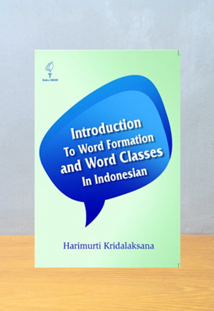 INTRODUCTION WORD FORMATION AND WAORD CLASSES IN INDONESIAN, Harimurti Krisdalaksana