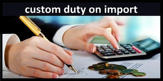 Comprehend Custom Duty in India!